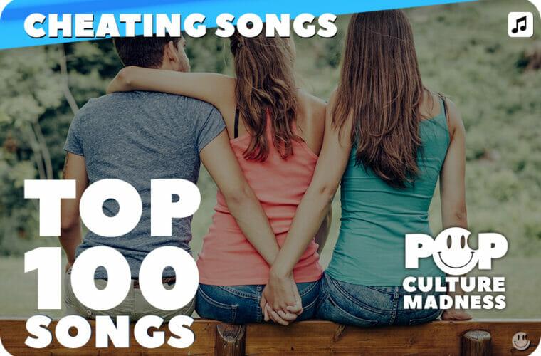 Top 100 Modern Cheating Songs