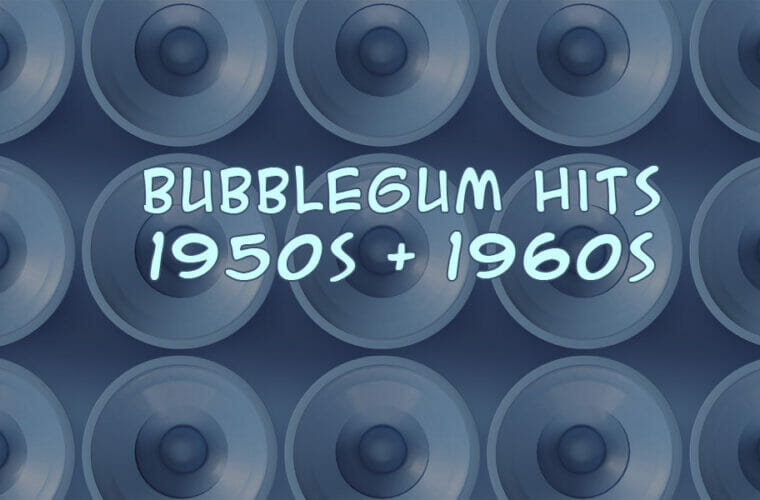 Bubble Gum Hits of the 50s & 60s
