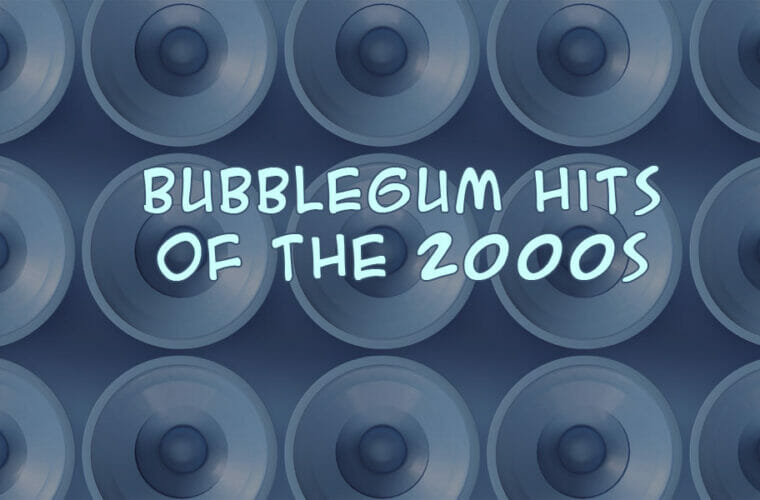 Top 100 2000s Bubblegum Hits