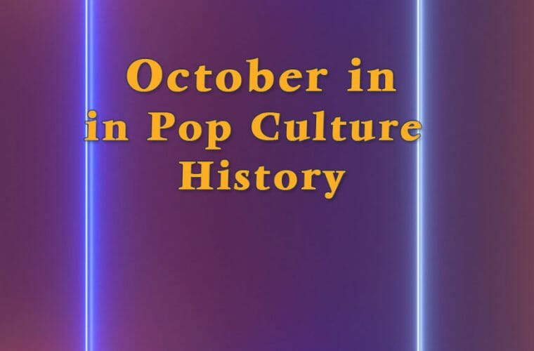 October in Pop Culture History