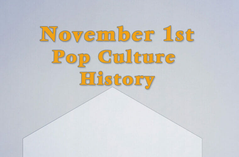 November 1 in Pop Culture History