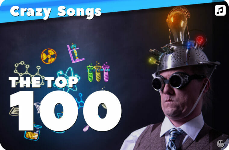 Top 100 Crazy Songs in Popular Music