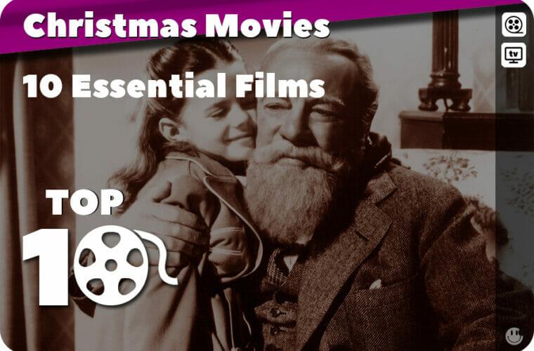 Ten Essential Spirit of Christmas Movies