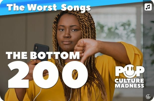 200+ Worst Songs in Popular Music