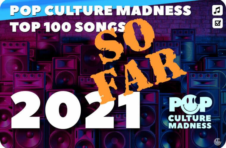 2021: Most Popular Songs (So Far)